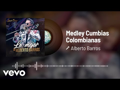 Alberto Barros - Medley Cumbias Colombianas (Audio)