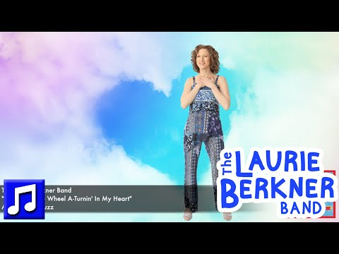 """""""There's A Little Wheel A-Turnin' In My Heart"""" by The Laurie Berkner Band"""