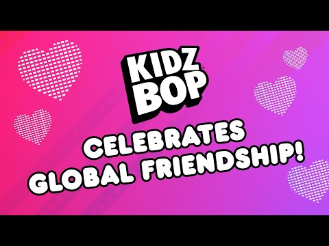 KIDZ BOP Celebrates Global Friendship💖🌎