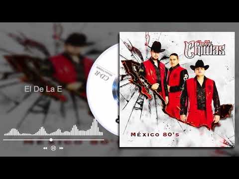 Grupo Los De Chiwas - El De La E - México 80's (Audio)