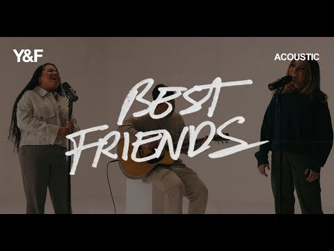 Best Friends (Acoustic) - Hillsong Young & Free