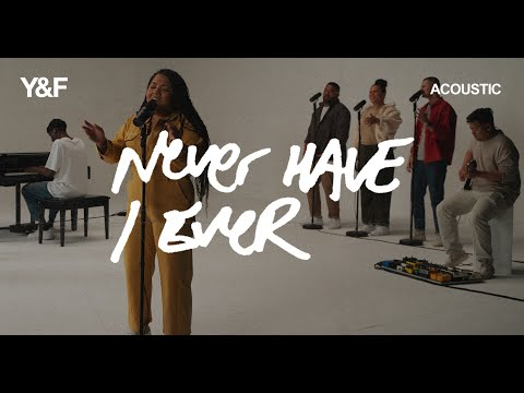 Never Have I Ever (Acoustic) - Hillsong Young & Free