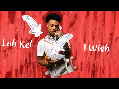 Luh Kel - I Wish (Official Lyric Video)