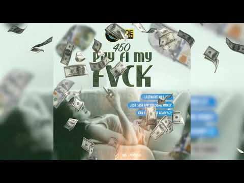 450 - Pay Fi My Fvck (Official Audio)