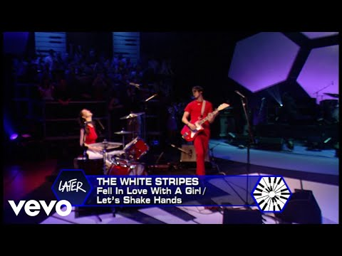 Fell In Love With A Girl/Let's Shake Hands (Later...with Jools Holland, 11/9/01)