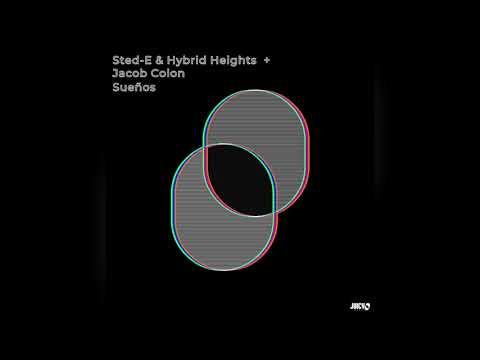 Sted E & Hybrid Heights- Suenos