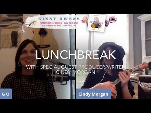 Lunchbreak Live with Special Guest Cindy Morgan!