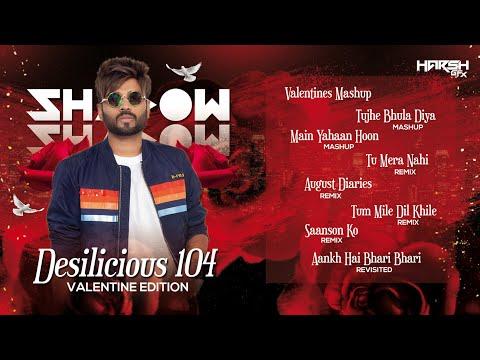 Desilicious 104 | Valentine Edition | DJ Shadow Dubai | Audio Jukebox | Harsh GFX