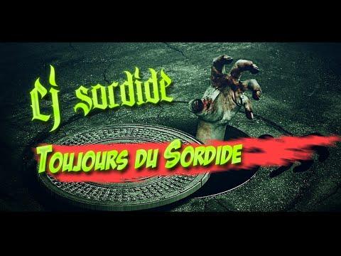 Cj Sordide - Toujours du Sordide
