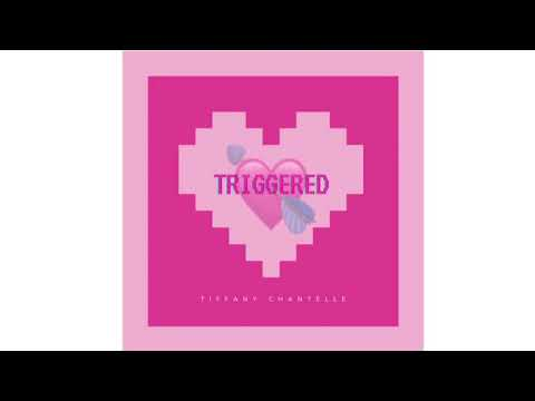 TRIGGERED - Tiffany Chantelle [Official Audio]