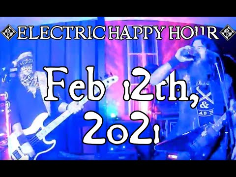 Electric Happy Hour Feb 12th, 2021