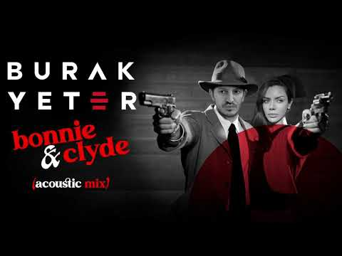 Burak Yeter - Bonnie & Clyde (Acoustic Mix)