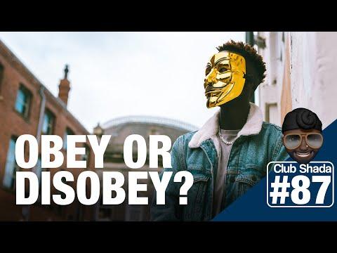 Club shada #87 - Obey or Disobey?