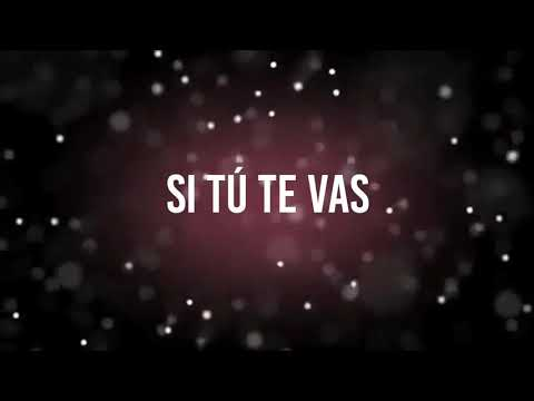 El Pega Dos Y El Títere - Si Tú Te Vas ( Lyric Video )