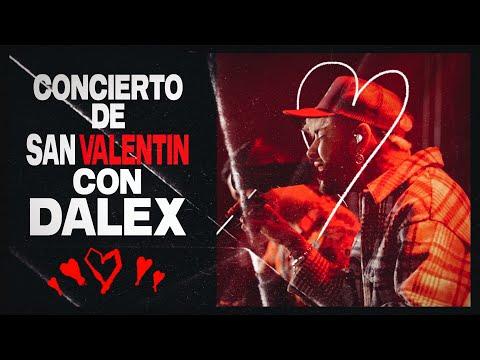Concierto de San Valentin con Dalex (Facebook Live)