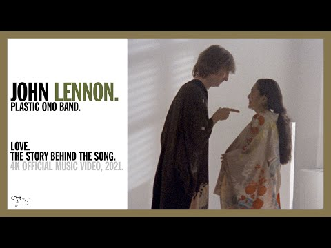 'Love' by John Lennon/Plastic Ono Band → The story behind the song. (4K Official Video).
