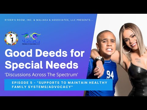 """Good Deeds for Special Needs"" - Ep. 5: Support to Maintain Healthy Family Systems"