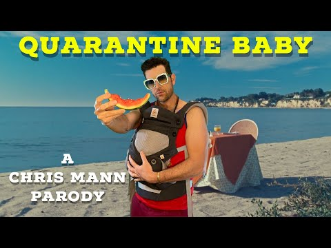QUARANTINE BABY - A Chris Mann Parody (Watermelon Sugar, Harry Styles)