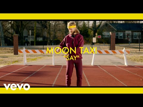 Moon Taxi - Say (Official Video)