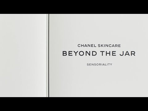 BEYOND THE JAR. Episode 4: Science and sense – CHANEL Skincare