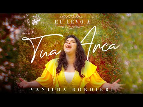 Vanilda Bordieri - Eu Levo A Tua Arca (Clipe Oficial)