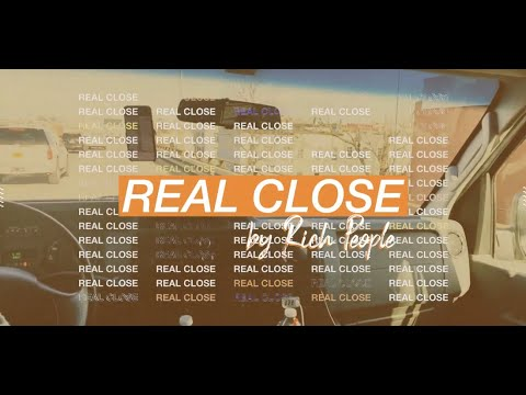 """Real Close"" - Rich People (Lyric Video)"