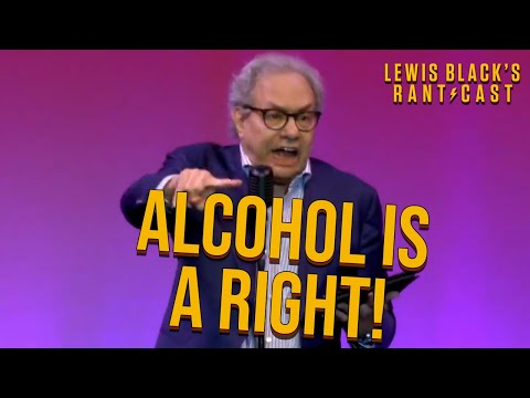Lewis Black's Rantcast - Alcohol Is A Right!