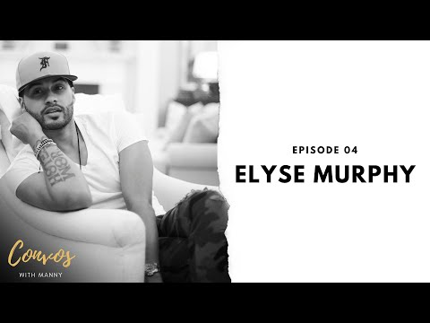 The Biggest Transition of My Life with Elyse Murphy- Convos With Manny- Ep 4