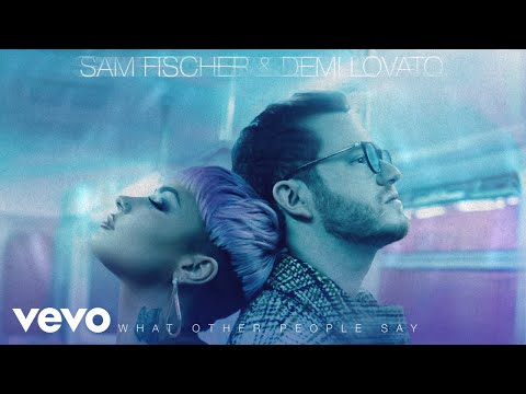Sam Fischer, Demi Lovato - What Other People Say (Official Audio)