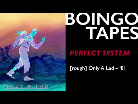 Perfect System (Rough Mix) — Oingo Boingo | Only A Lad 1981