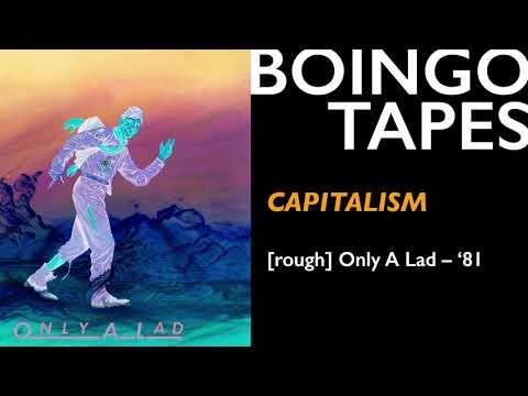 Capitalism (Rough Mix) — Oingo Boingo | Only A Lad 1981