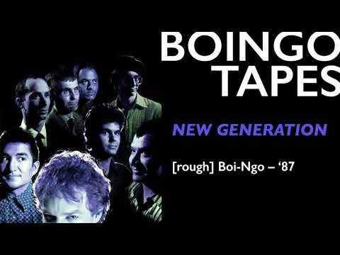 New Generation (Rough Mix) — Oingo Boingo   Boi-Ngo 1987
