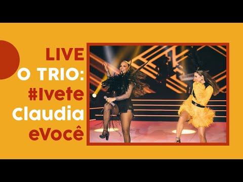 Live | O TRIO: Ivete, Claudia e você!