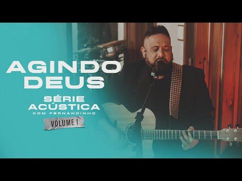 Agindo Deus Feat. Mano Keilo - Série Acústica Com Fernandinho Vol. I