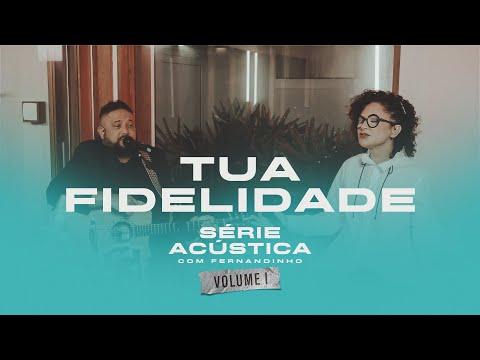 Tua Fidelidade - Série Acústica Com Fernandinho Vol. I