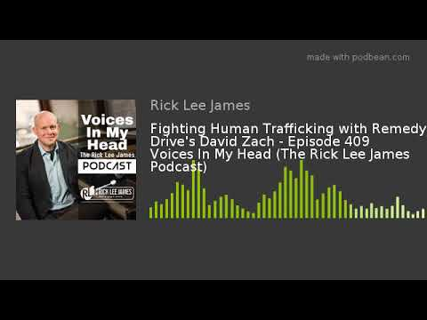 Fighting Human Trafficking with Remedy Drive's David Zach - Episode 409 Voices In My Head (The Rick