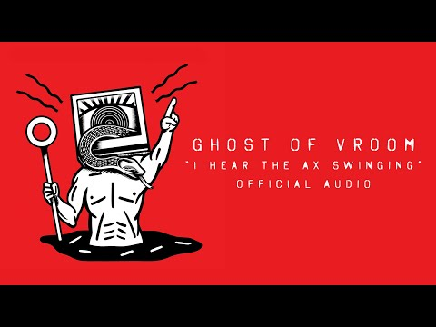 """Ghost of Vroom - """"I Hear the Ax Swinging"""" (Official Audio)"""