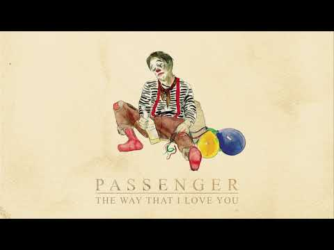 Passenger | The Way That I Love You (Official Audio)