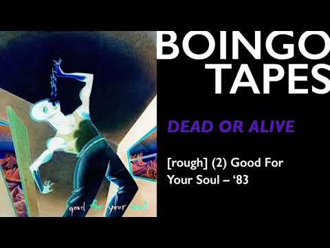 Dead Or Alive (Rough Mix 2) — Oingo Boingo | Good For Your Soul 1983
