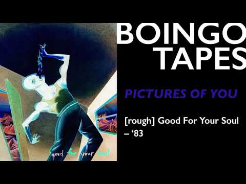 Pictures Of You (Rough Mix) — Oingo Boingo | Good For Your Soul 1983