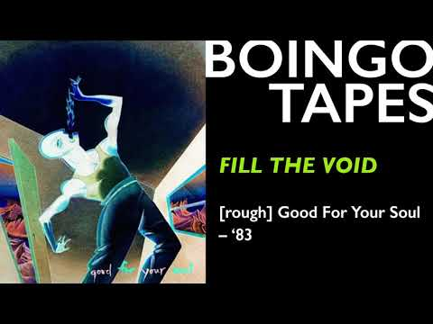 Fill The Void (Rough Mix) — Oingo Boingo | Good For Your Soul 1983
