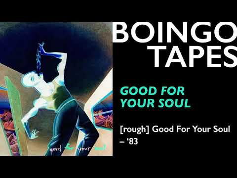 Good For Your Soul (Rough Mix) — Oingo Boingo | Good For Your Soul 1983