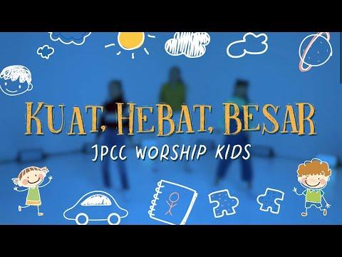 Kuat, Hebat, Besar (Gerak dan Tari) - JPCC Worship Kids