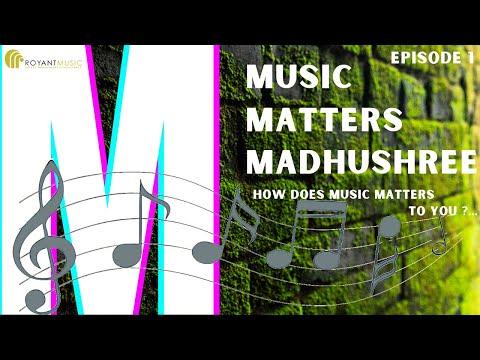   #MusicMatters   #Madhushree   Ep. 1  