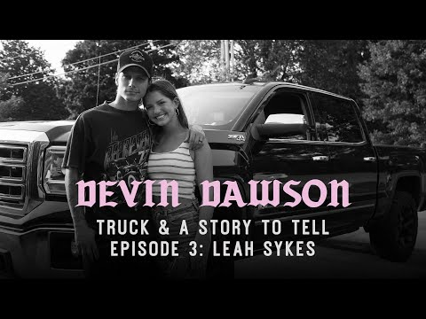 Devin Dawson with Leah Sykes - Truck & A Story To Tell (Episode 3)