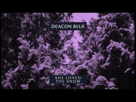Deacon Blue - She Loved The Snow (Official Audio)