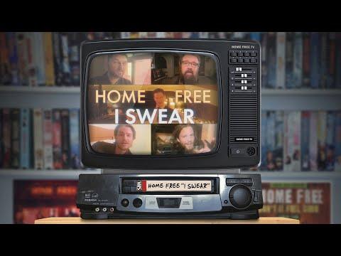 Home Free - I Swear