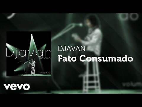 Djavan - Fato Consumado (Ao Vivo) (Áudio Oficial)