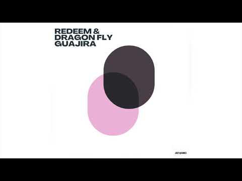Redeem & Drangon Fly - Guajira