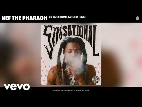 Nef The Pharaoh - 20 Questions Later (Signs) (Audio)